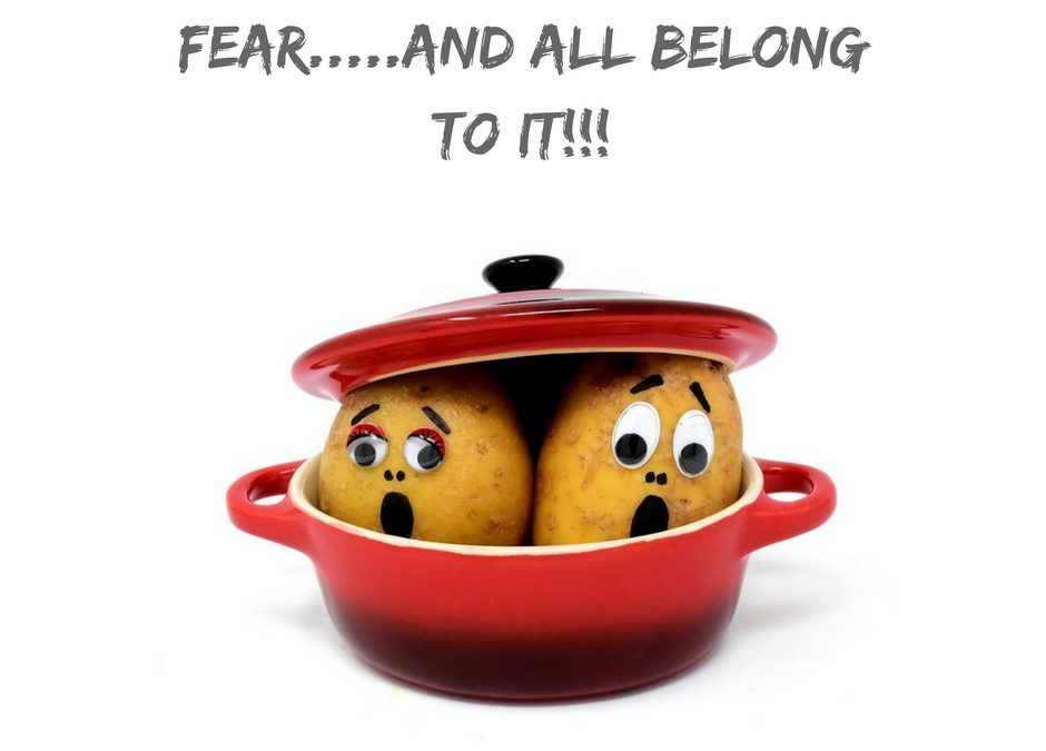 Fear and all belong to it!