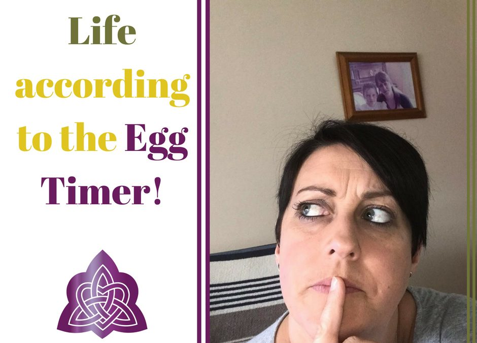 Life according to the egg timer!